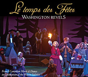 Le Temps des Fetes (Washington Revels)