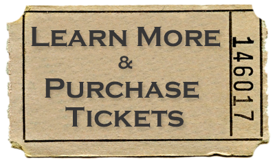 Learn More, Purchase Tickets